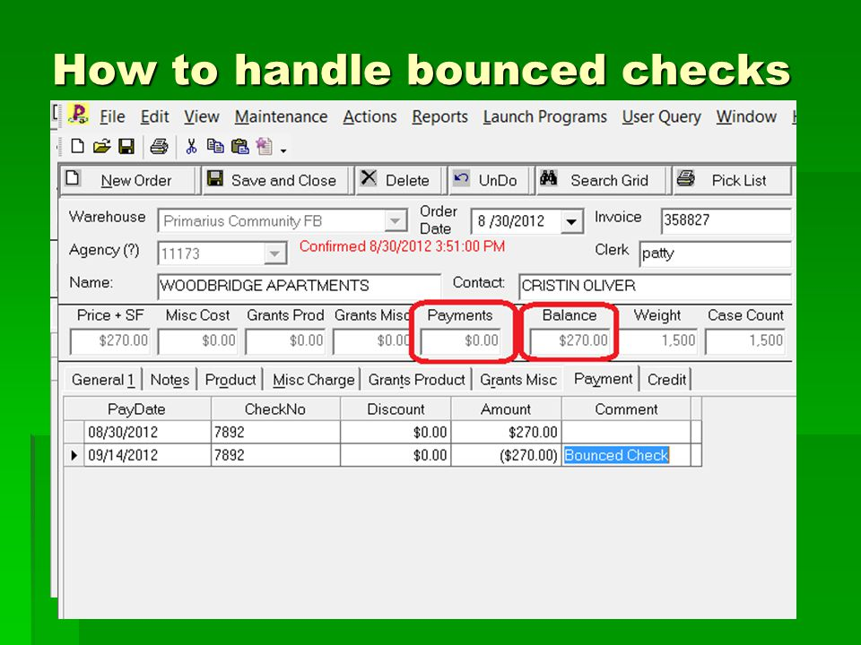 How to handle bounced checks Solution is to get the payment removed and the order balance back on to the agencys account.