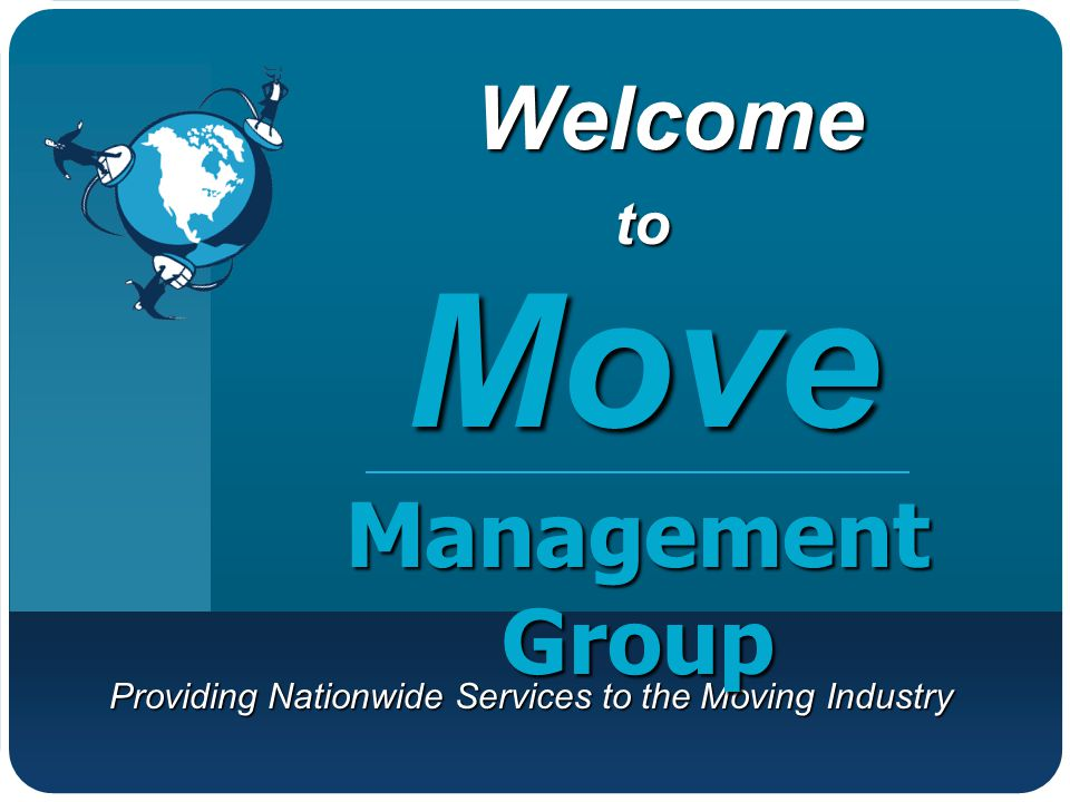 Providing Nationwide Services to the Moving Industry WelcomeMove Management Group to