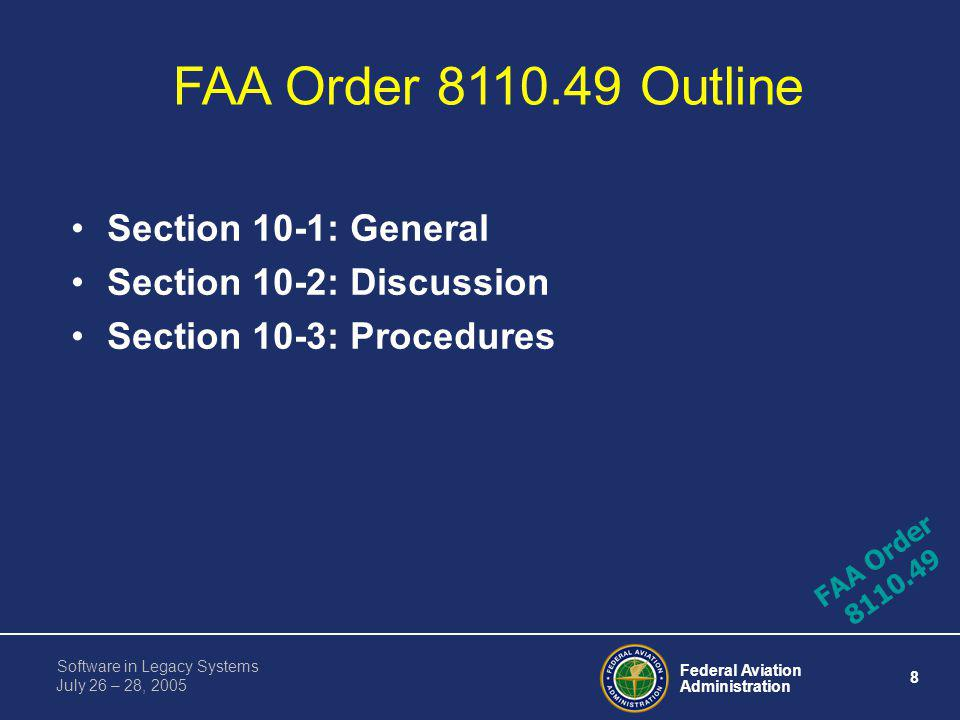 Federal Aviation Administration 7 Software in Legacy Systems July 26 – 28, 2005 Nav Unit Approved Using DO-178A and Originally Installed on a Citation