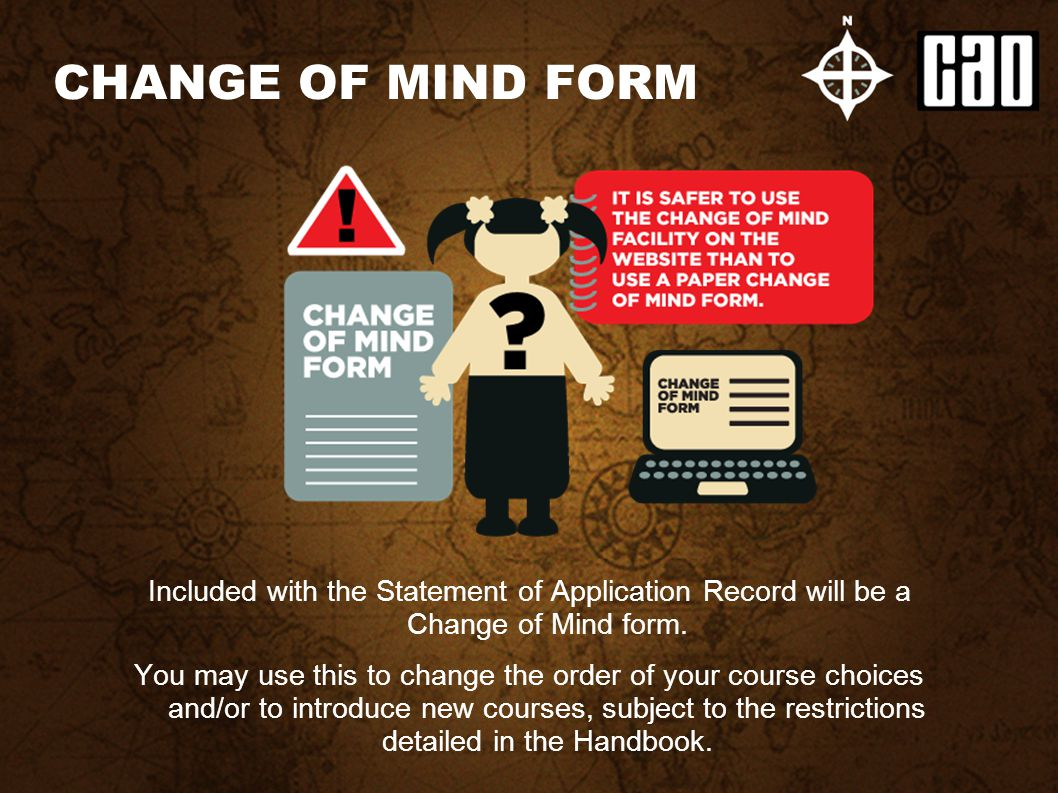 Included with the Statement of Application Record will be a Change of Mind form.