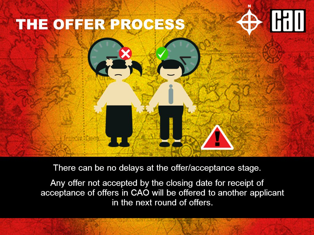 THE OFFER PROCESS There can be no delays at the offer/acceptance stage.