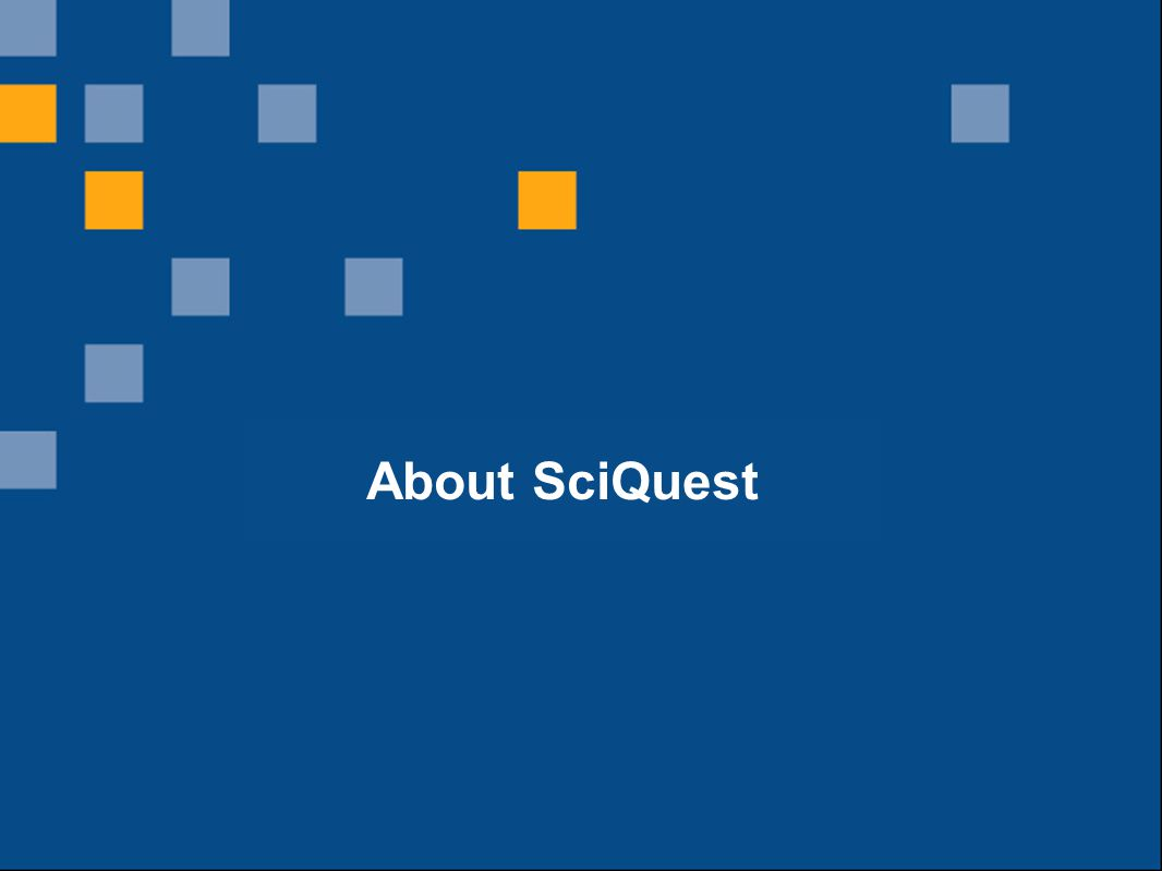 4 SciQuest s secure on-demand solutions integrate organizations with their suppliers to enable comprehensive spend management for the life sciences and higher education markets.