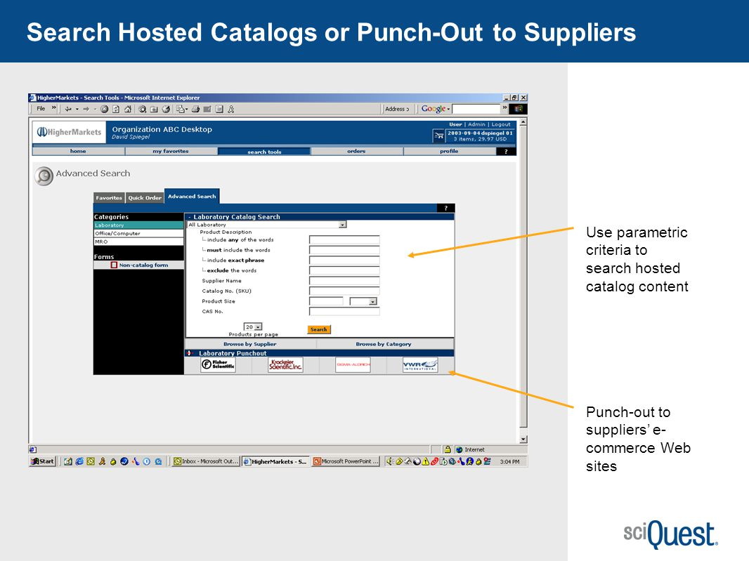 31 Search Hosted Catalogs or Punch-Out to Suppliers Punch-out to suppliers e- commerce Web sites Use parametric criteria to search hosted catalog cont