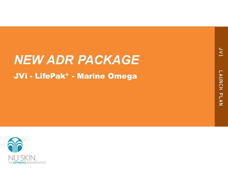 JVi LAUNCH PLAN NEW ADR PACKAGE JVi - LifePak + - Marine Omega