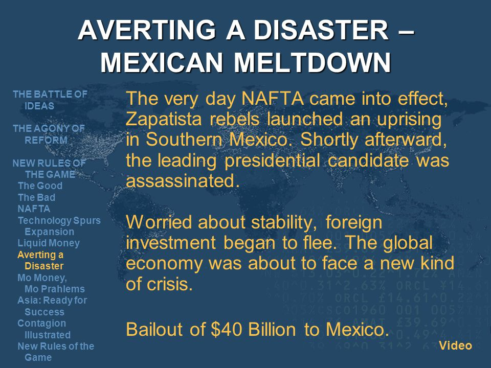 AVERTING A DISASTER – MEXICAN MELTDOWN The very day NAFTA came into effect, Zapatista rebels launched an uprising in Southern Mexico.