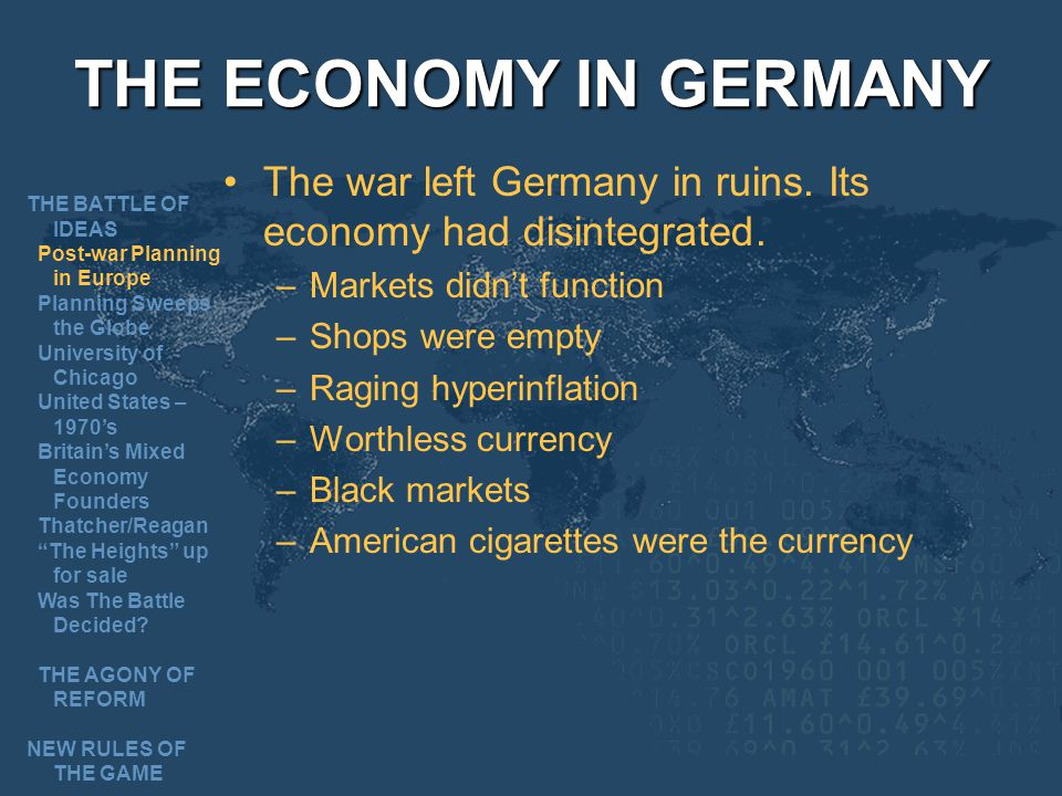 THE ECONOMY IN GERMANY The war left Germany in ruins.