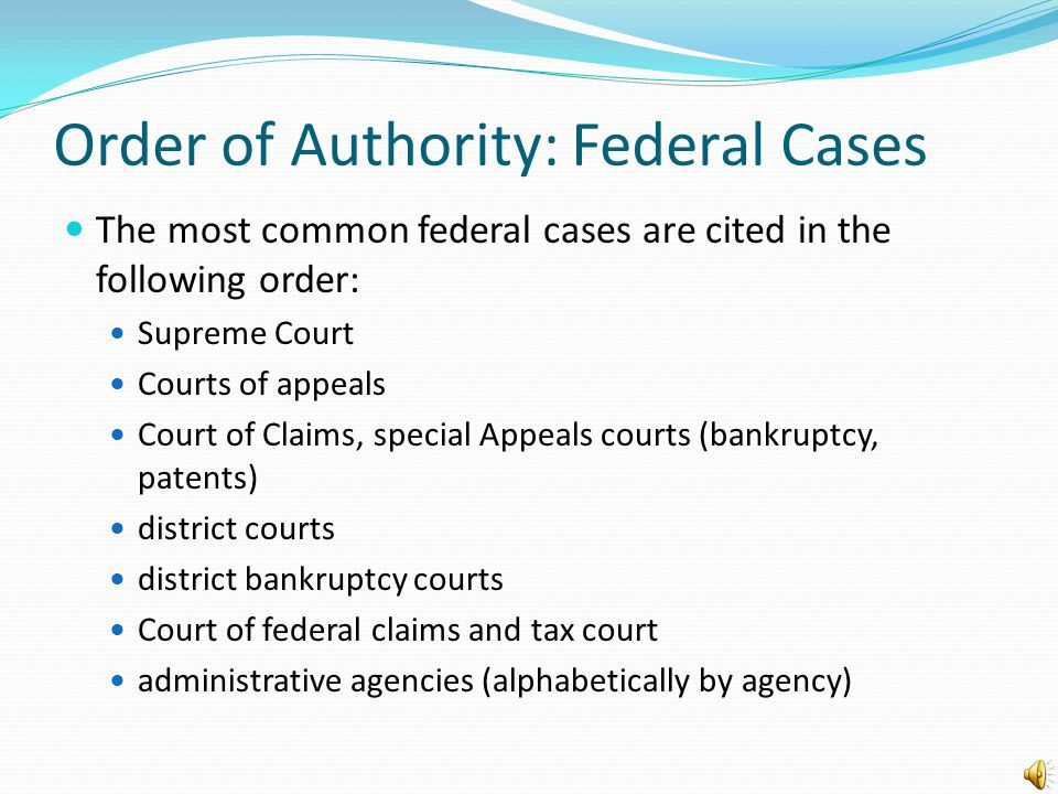 Order of Authorities: Cases Bluebook Rule 1.4(d) Cite cases in the following order: (1) federal (2) state (3) foreign (4) international Cases decided by the same court are arranged in reverse chronological order.