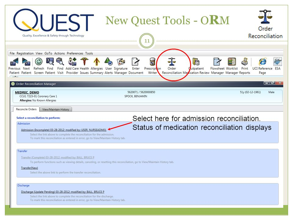 11 New Quest Tools - O R M Select here for admission reconciliation. Status of medication reconciliation displays