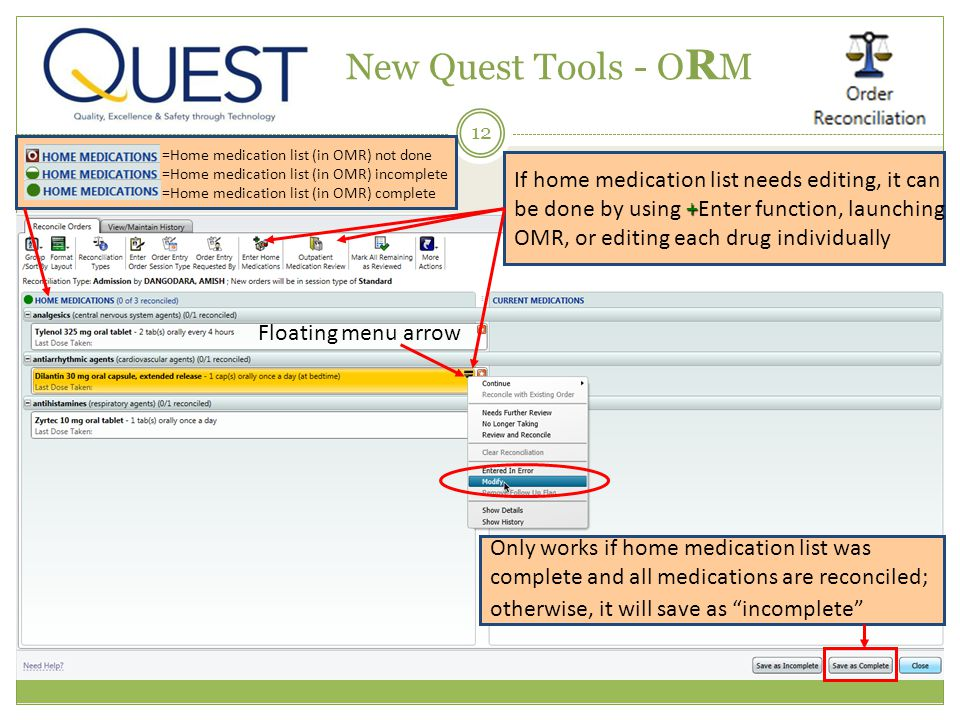 12 New Quest Tools - O R M =Home medication list (in OMR) not done =Home medication list (in OMR) incomplete =Home medication list (in OMR) complete O