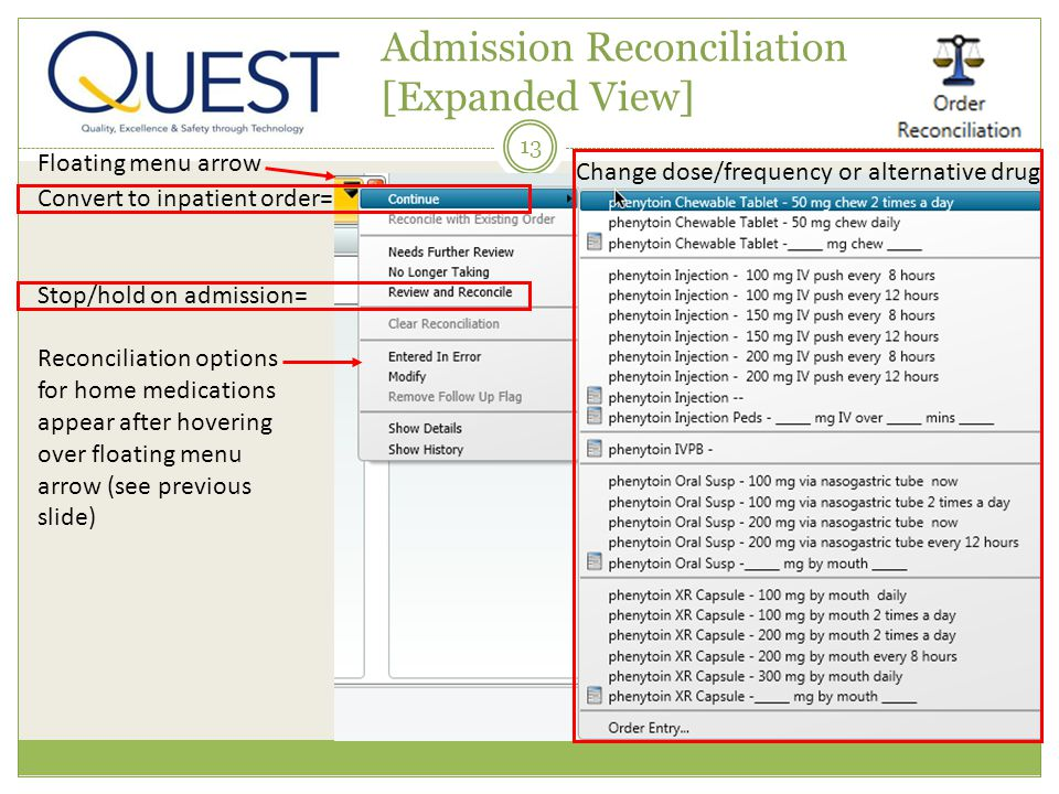 13 Admission Reconciliation [Expanded View] Stop/hold on admission= Floating menu arrow Reconciliation options for home medications appear after hover