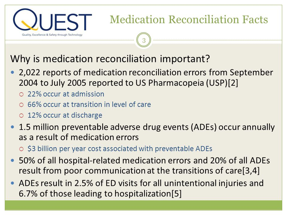 3 Medication Reconciliation Facts Why is medication reconciliation important.