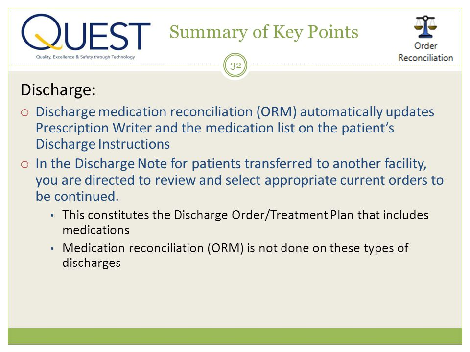 32 Discharge: Discharge medication reconciliation (ORM) automatically updates Prescription Writer and the medication list on the patients Discharge In