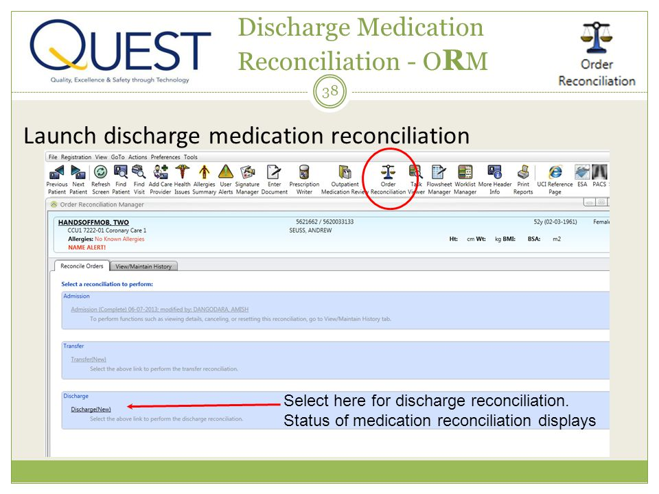 38 Discharge Medication Reconciliation - O R M Launch discharge medication reconciliation Select here for discharge reconciliation. Status of medicati