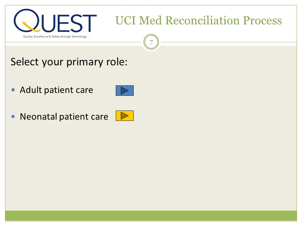 7 UCI Med Reconciliation Process Select your primary role: Adult patient care Neonatal patient care