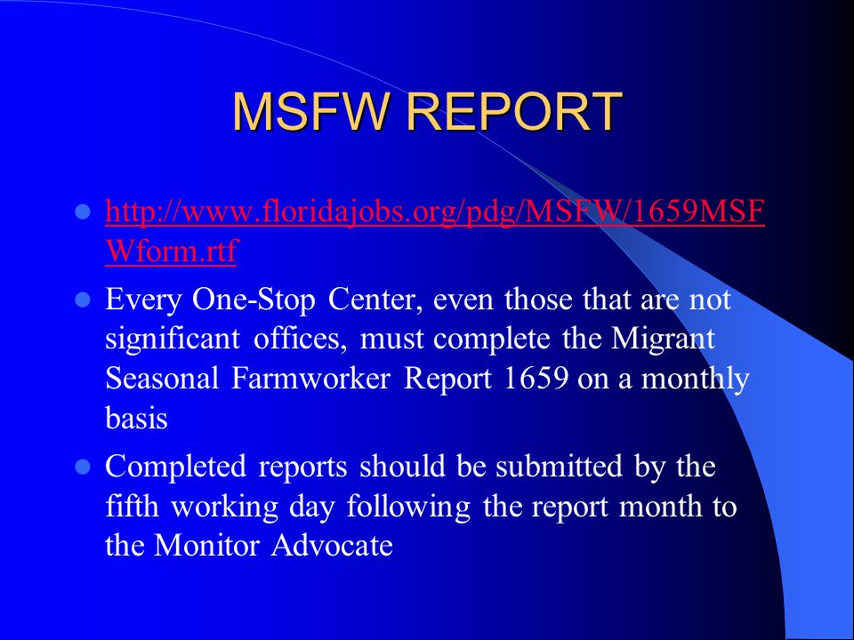 MSFW REPORT http://www.floridajobs.org/pdg/MSFW/1659MSF Wform.rtf http://www.floridajobs.org/pdg/MSFW/1659MSF Wform.rtf Every One-Stop Center, even th