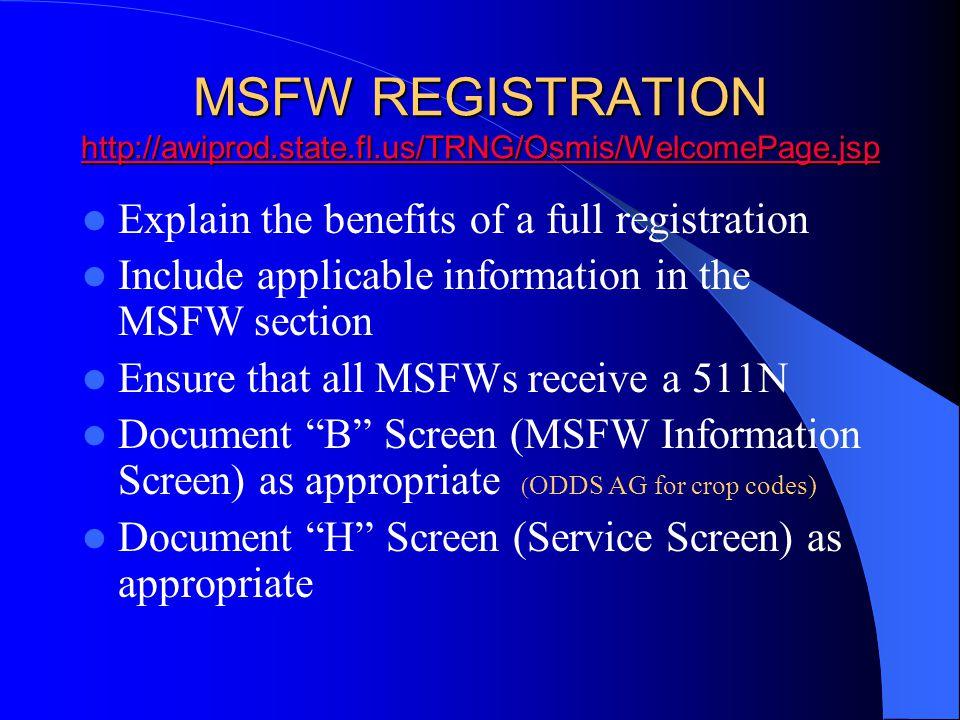 MSFW REGISTRATION http://awiprod.state.fl.us/TRNG/Osmis/WelcomePage.jsp http://awiprod.state.fl.us/TRNG/Osmis/WelcomePage.jsp Explain the benefits of