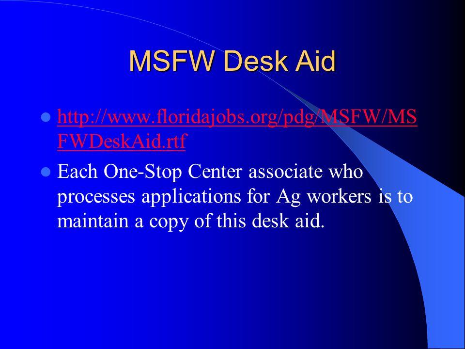 MSFW Desk Aid http://www.floridajobs.org/pdg/MSFW/MS FWDeskAid.rtf http://www.floridajobs.org/pdg/MSFW/MS FWDeskAid.rtf Each One-Stop Center associate