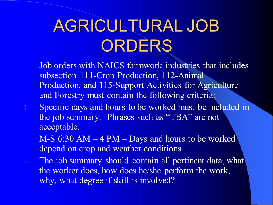 AGRICULTURAL JOB ORDERS Job orders with NAICS farmwork industries that includes subsection 111-Crop Production, 112-Animal Production, and 115-Support