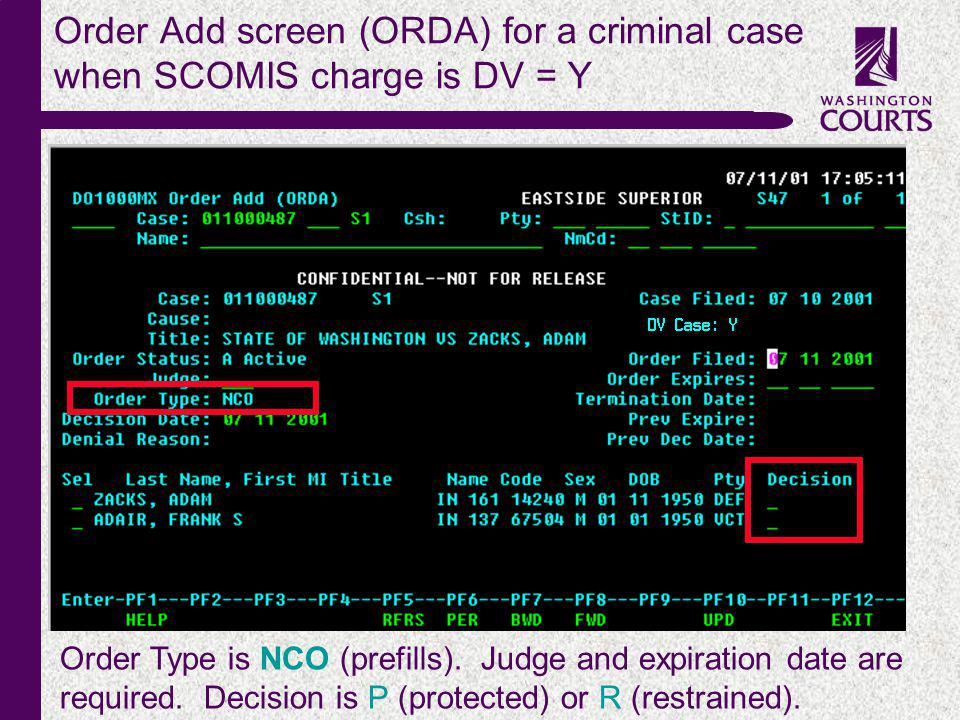 c Order Add screen (ORDA) for a criminal case when SCOMIS charge is DV = Y Order Type is NCO (prefills). Judge and expiration date are required. Decis