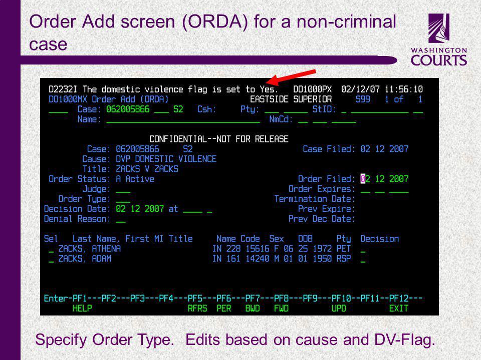 c Order Add screen (ORDA) for a non-criminal case Specify Order Type.