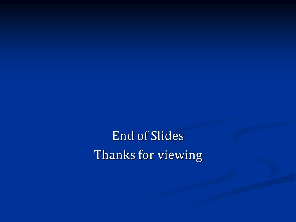 End of Slides Thanks for viewing