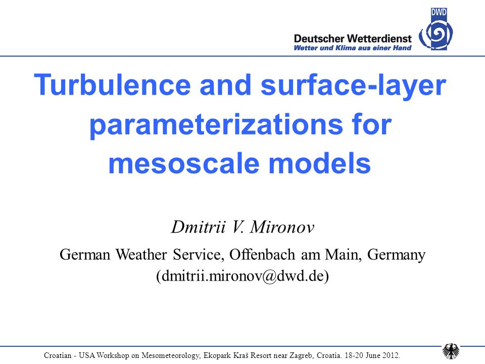 Turbulence and surface-layer parameterizations for mesoscale models Dmitrii V.