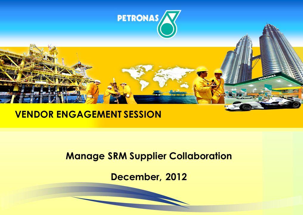 PRESENTATION OUTLINE Manage SRM Supplier Collaboration December, 2012 VENDOR ENGAGEMENT SESSION