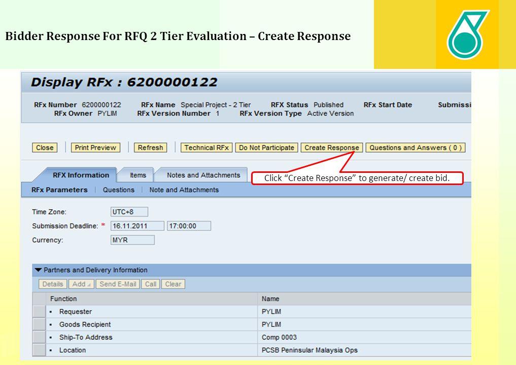 Bidder Response For RFQ 2 Tier Evaluation – Create Response Click Create Response to generate/ create bid.