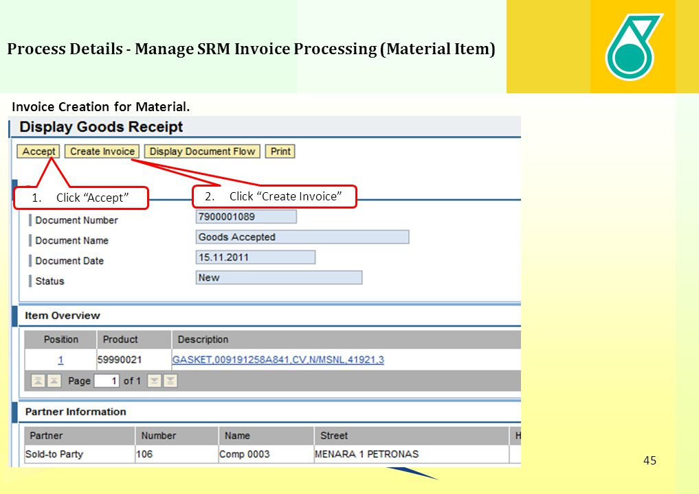 Process Details - Manage SRM Invoice Processing (Material Item) 45 Invoice Creation for Material. 1.Click Accept 2.Click Create Invoice