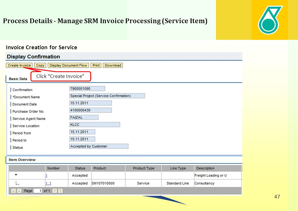 Process Details - Manage SRM Invoice Processing (Service Item) 47 Invoice Creation for Service Click Create Invoice
