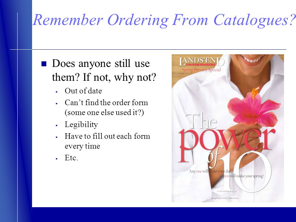 Remember Ordering From Catalogues. Does anyone still use them.