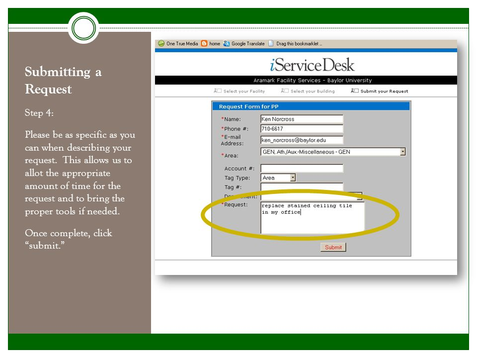 Submitting a Request Step 5 : This screen shows the detail of your pending request and provides the request number for your reference.