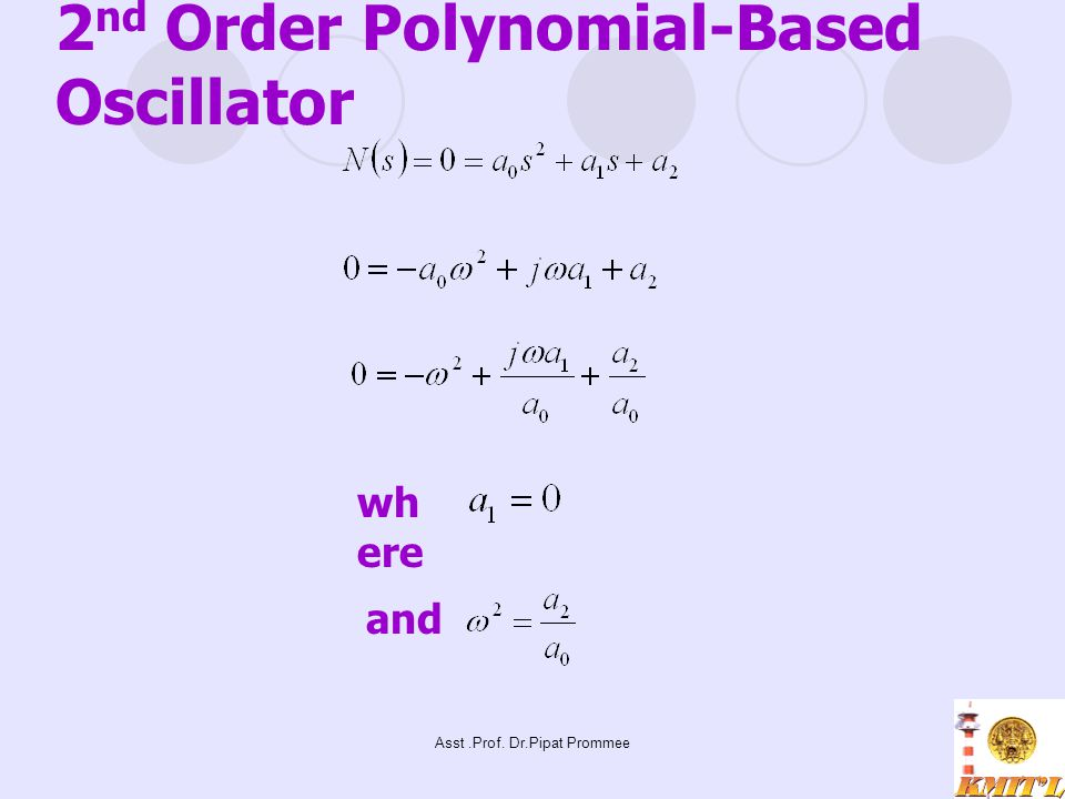 Asst.Prof. Dr.Pipat Prommee 2 nd Order Polynomial-Based Oscillator and wh ere