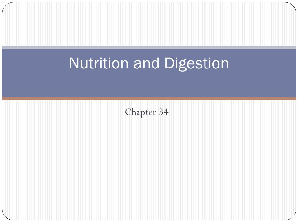 Chapter 34 Nutrition and Digestion