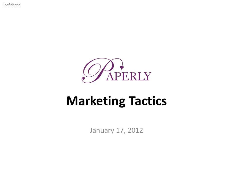 Confidential Marketing Tactics January 17, 2012