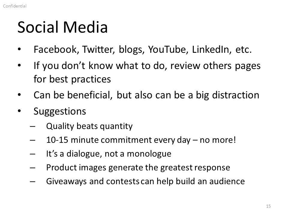 Confidential Social Media 15 Facebook, Twitter, blogs, YouTube, LinkedIn, etc.
