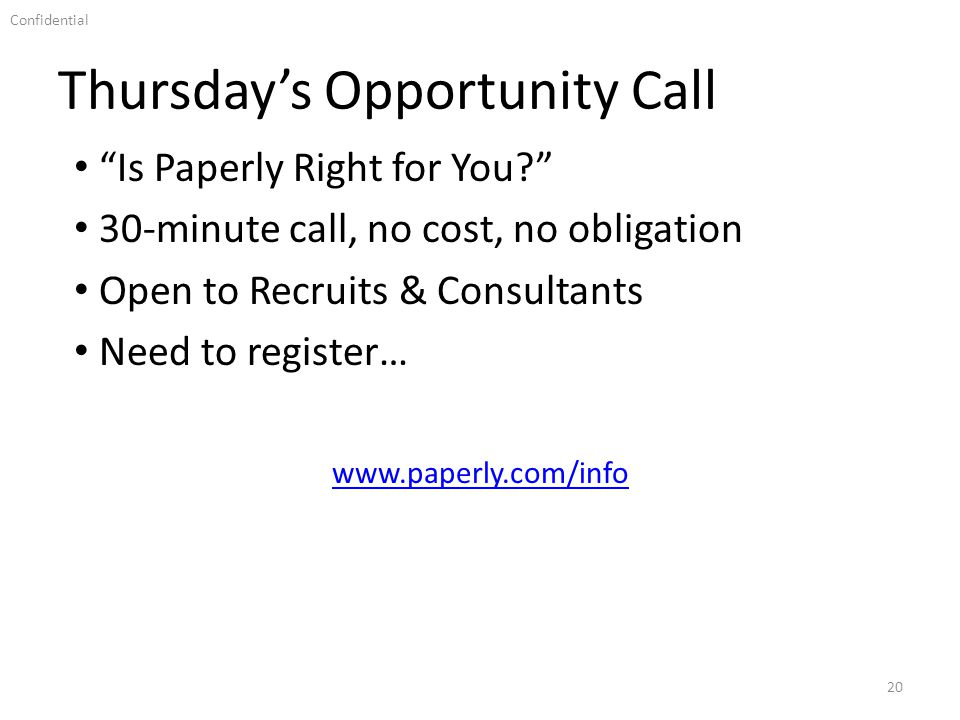 Confidential Thursdays Opportunity Call 20 Is Paperly Right for You.