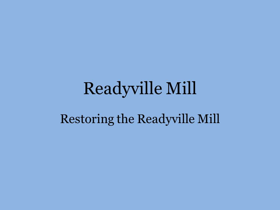 Readyville Mill Restoring the Readyville Mill