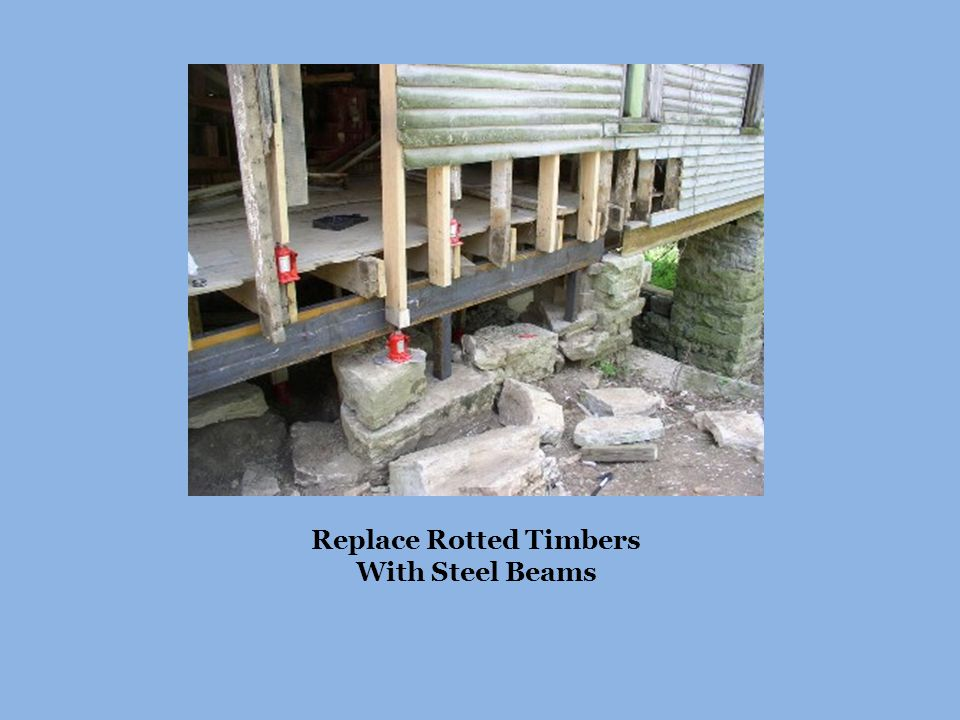 Replace Rotted Timbers With Steel Beams