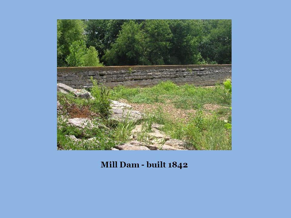Mill Dam - built 1842