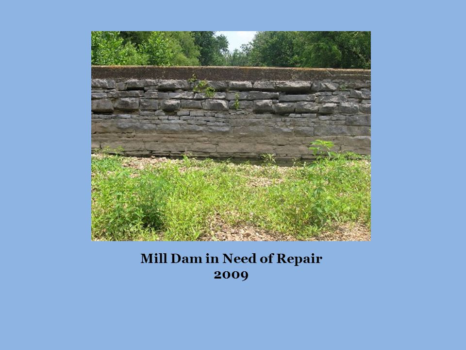 Mill Dam in Need of Repair 2009
