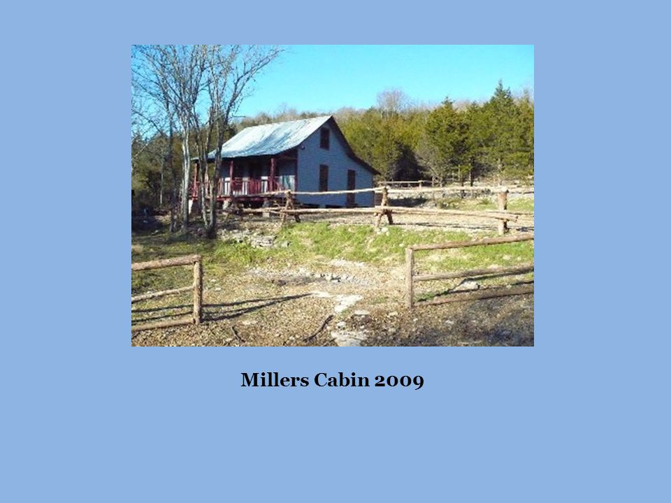 Millers Cabin 2009
