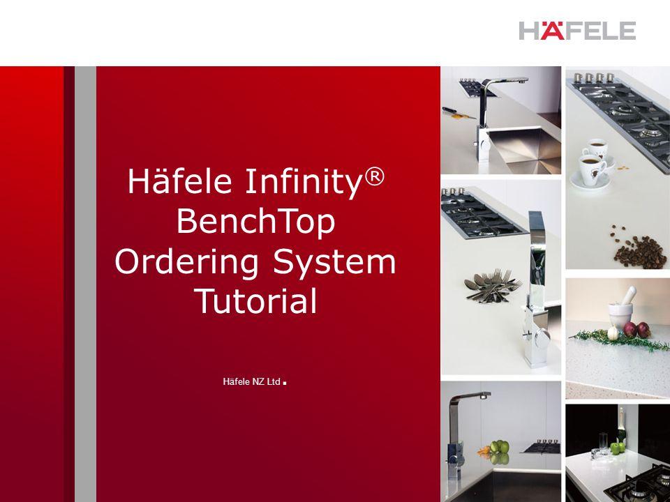 Häfele Infinity ® BenchTop Ordering System Tutorial Häfele NZ Ltd.