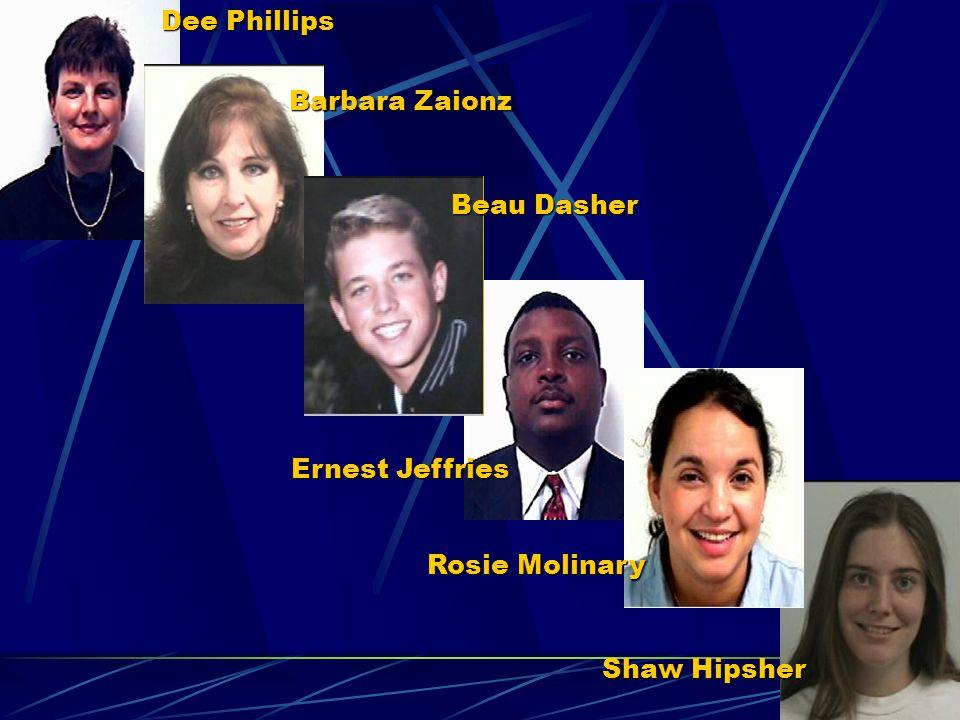 Dee Phillips Barbara Zaionz Beau Dasher Ernest Jeffries Rosie Molinary Shaw Hipsher
