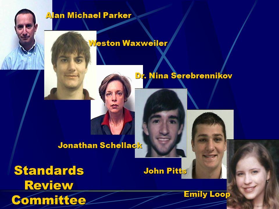 Standards Review Committee Alan Michael Parker Weston Waxweiler Dr. Nina Serebrennikov Jonathan Schellack John Pitts Emily Loop