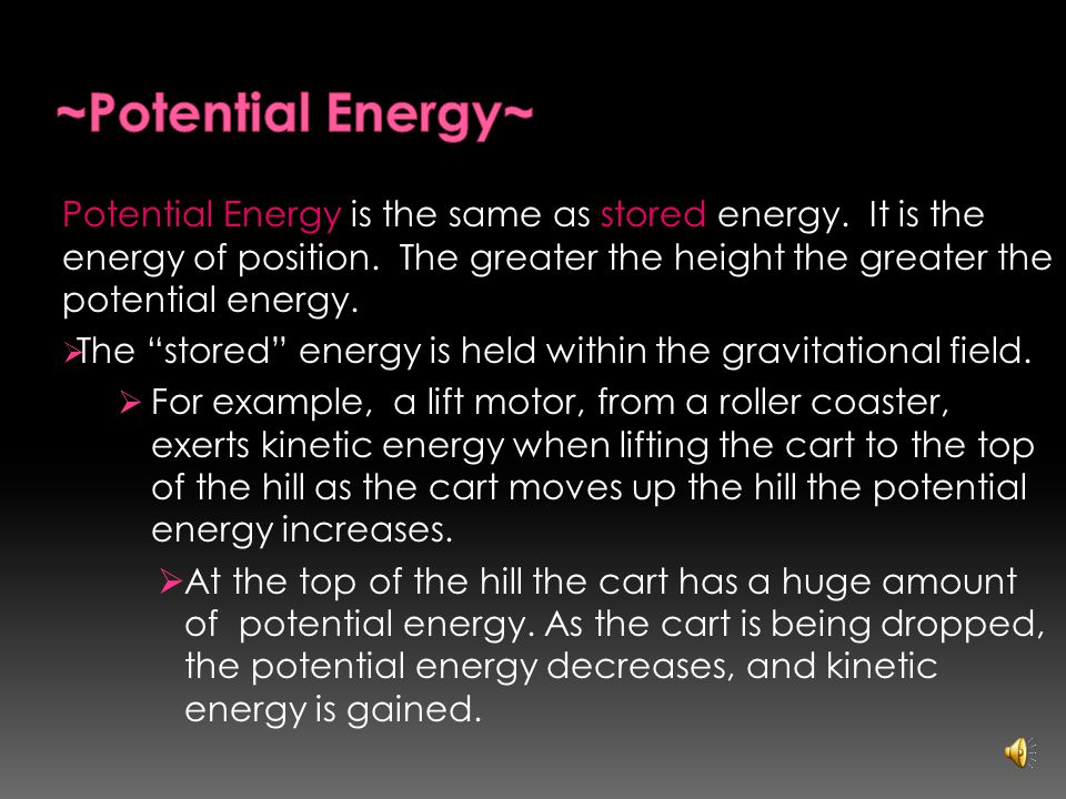 Kinetic means to move and energy means the ability to move Thus kinetic energy is the energy of motion.