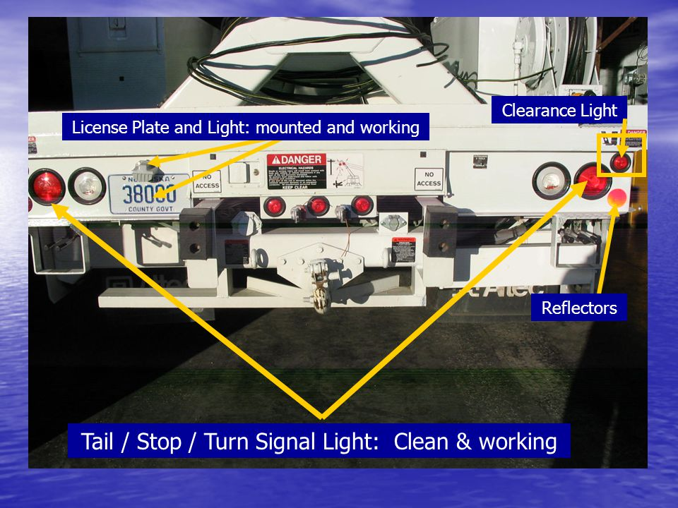 License Plate and Light: mounted and working Tail / Stop / Turn Signal Light: Clean & working Reflectors Clearance Light