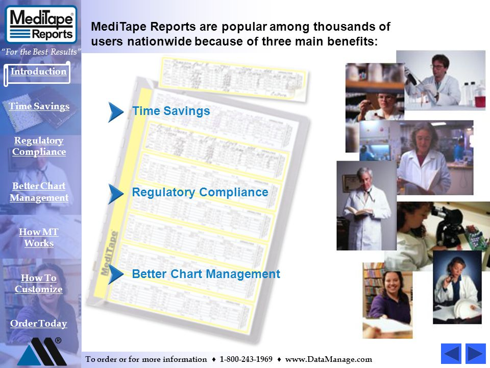 Introduction Time Savings Regulatory Compliance Better Chart Management How MT Works How To Customize Order Today For the Best Results To order or for more information 1-800-243-1969 www.DataManage.com Whether you need a patient documentation solution… For the lab For the front office For your HIPAA needs …we make it easy to choose a design from our MediTape library or to customize your own.