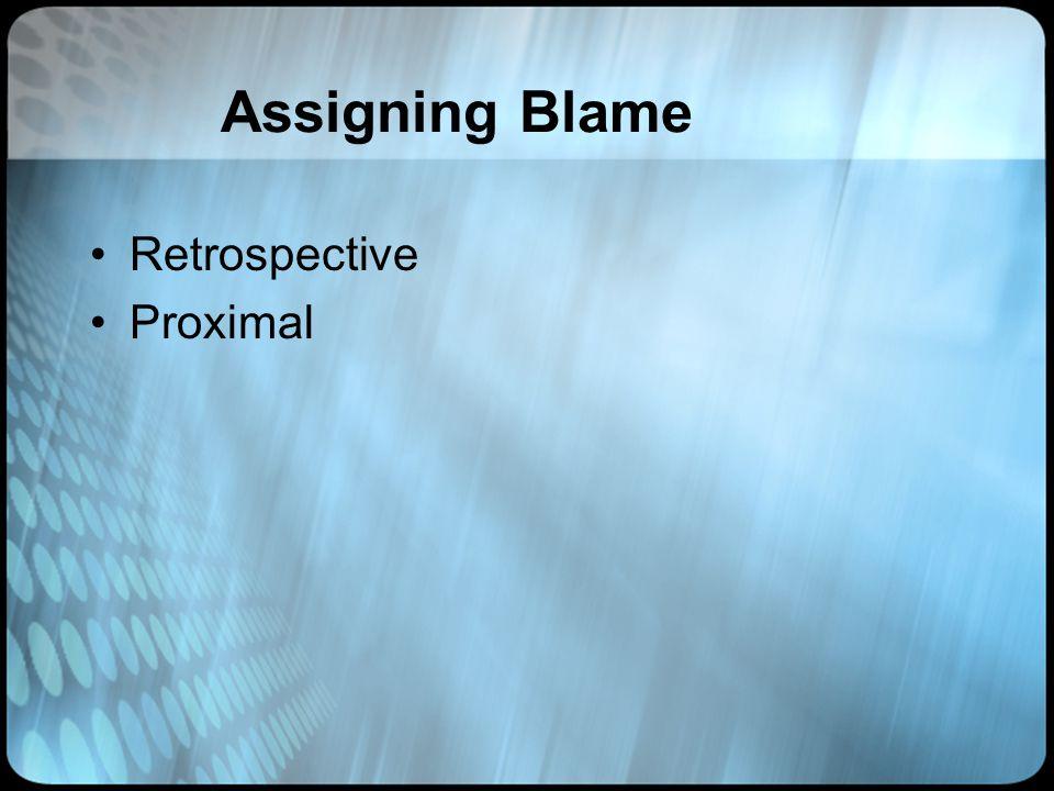 Assigning Blame Retrospective Proximal