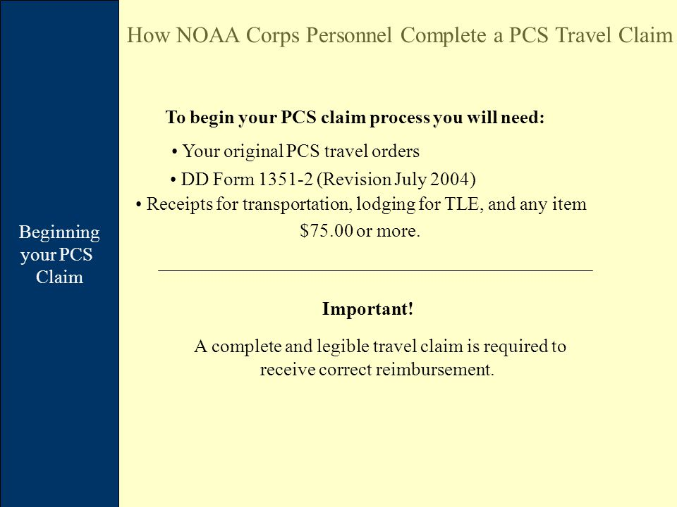 Remarks and Continuation How NOAA Corps Personnel Complete a PCS Travel Claim If you need more room to claim additional items, use DD Form 1351-2C - Continuation Sheet.